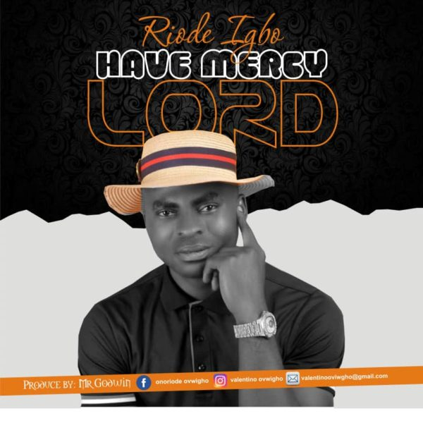 Have mercy Lord – Riode Igho