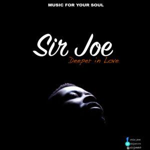 Deeper in love – Sir Joe