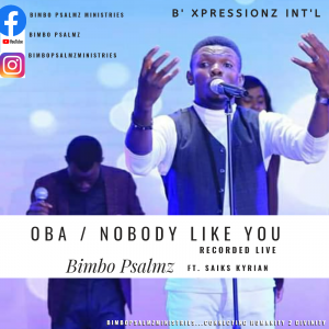 Oba (Nobody like You) – Bimbo Psalmz