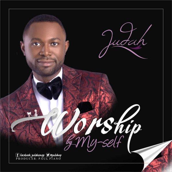 Worship by myself – Judah Precious