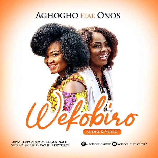 Wekobiro – Aghogho Ft. Onos Ariyo