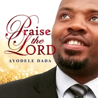 Praise The Lord – Ayodele Dada