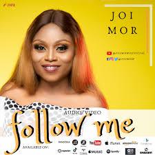 Follow me – Joi Mor