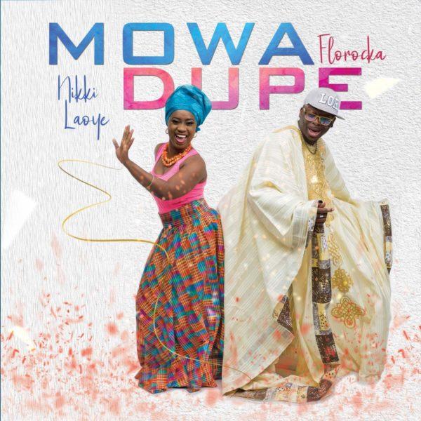 Mo wa dupe – Nikki Laoye & Florocka