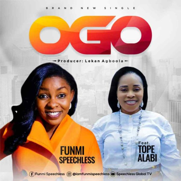 Ogo (Remix) – Funmi Speechless Ft. Tope Alabi