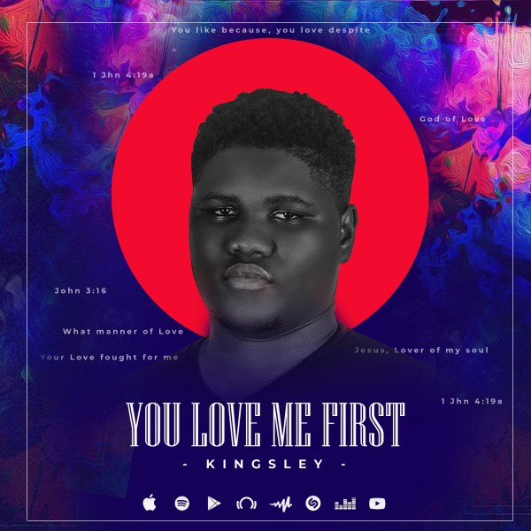 You love me first – Kingsley
