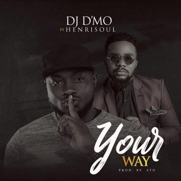 Your way – DJ D'mo Ft. Henrisoul
