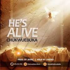 He's Alive – Chukwuebuka