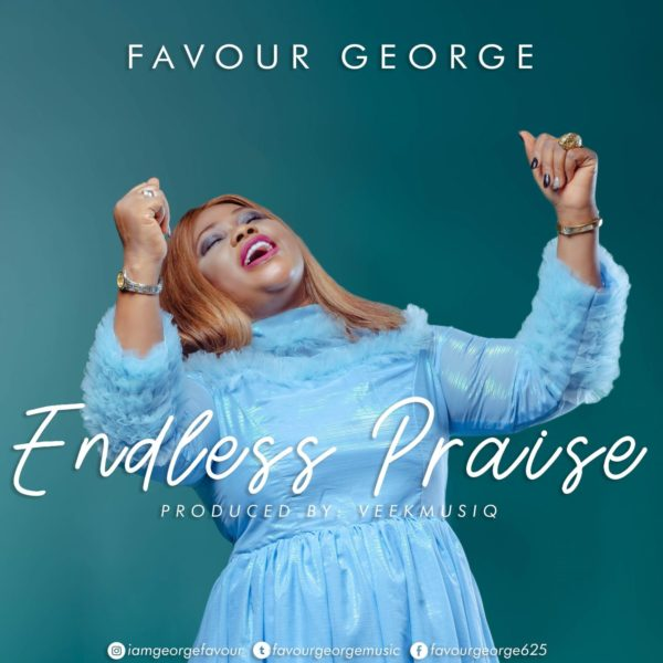 Endless Praise – Favour George