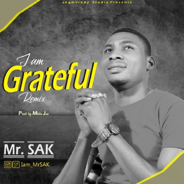 I am Grateful Remix – Mr. SAK