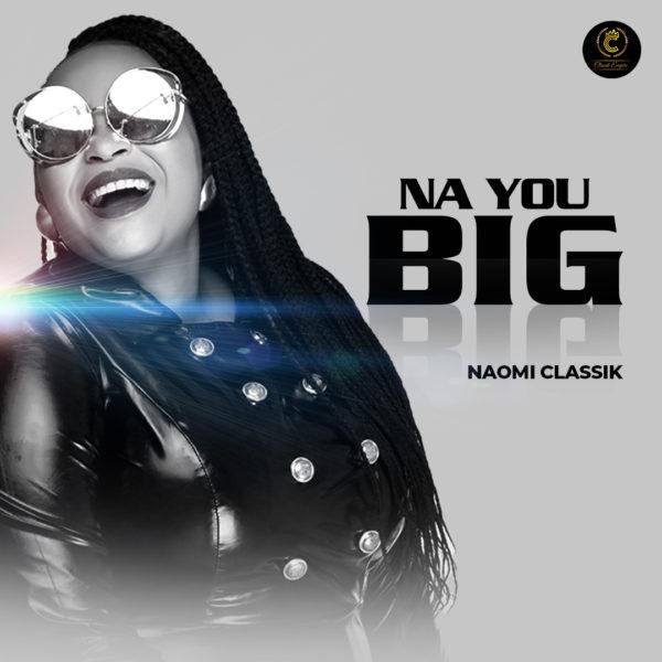Na You big – Naomi Classik