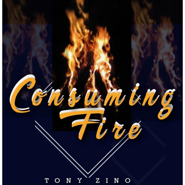 Consuming Fire – Tony Zino And The Ark Bearers