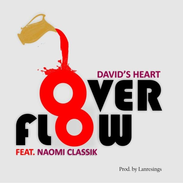 Overflow – David's Heart Ft. Naomi Classik