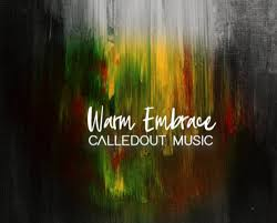 Warm embrace – Calledout Music