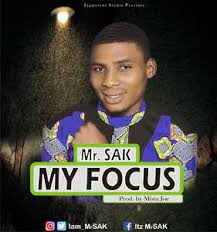 My Focus – Mr. SAK