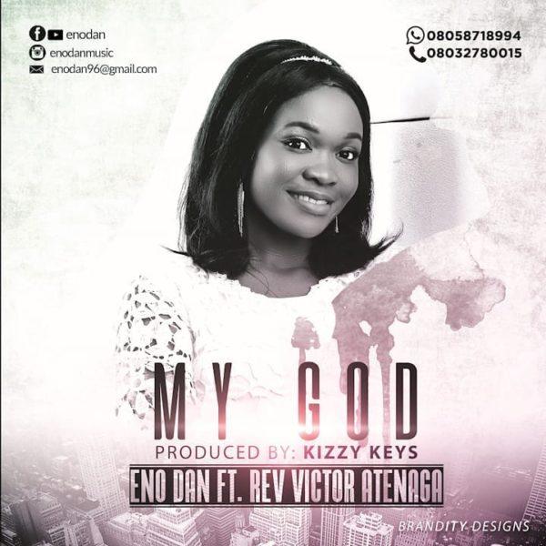 My God – Eno Dan Ft. Victor Atenaga