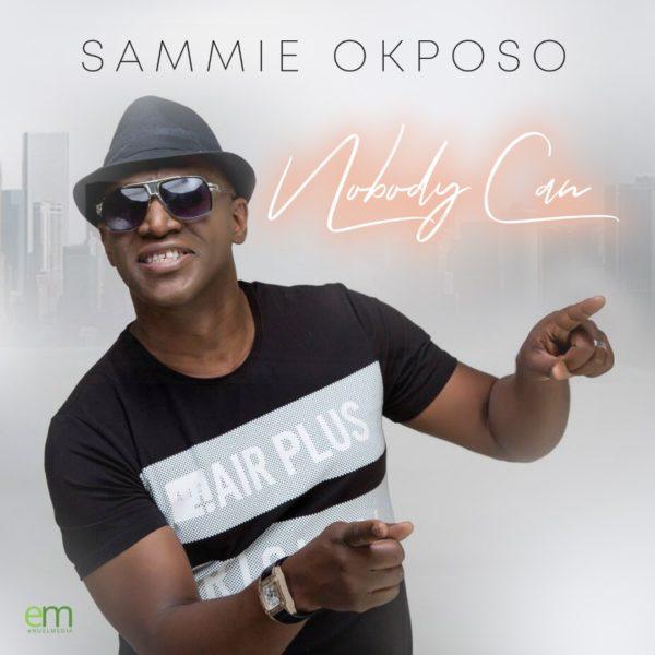 Nobody can – Sammie Okposo