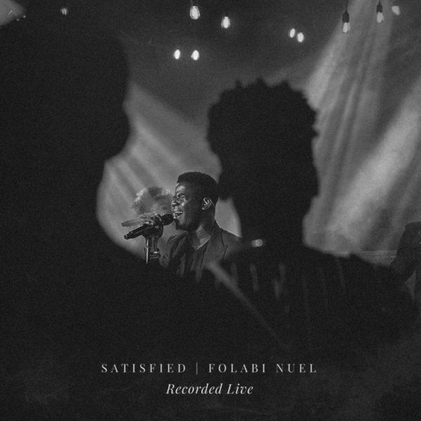 Satisfied (Live) – Folabi Nuel
