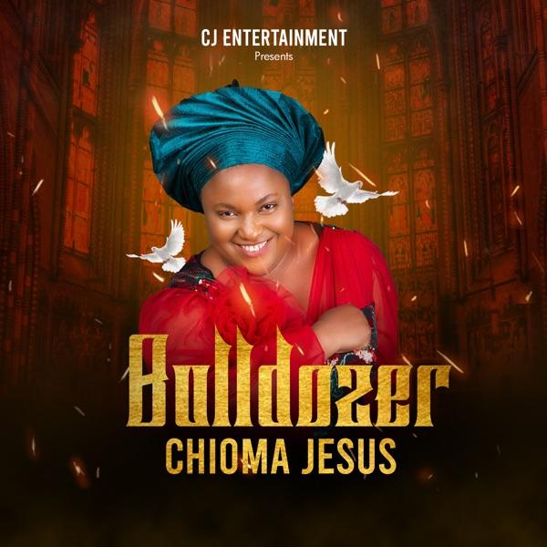Bulldozer – Chioma Jesus