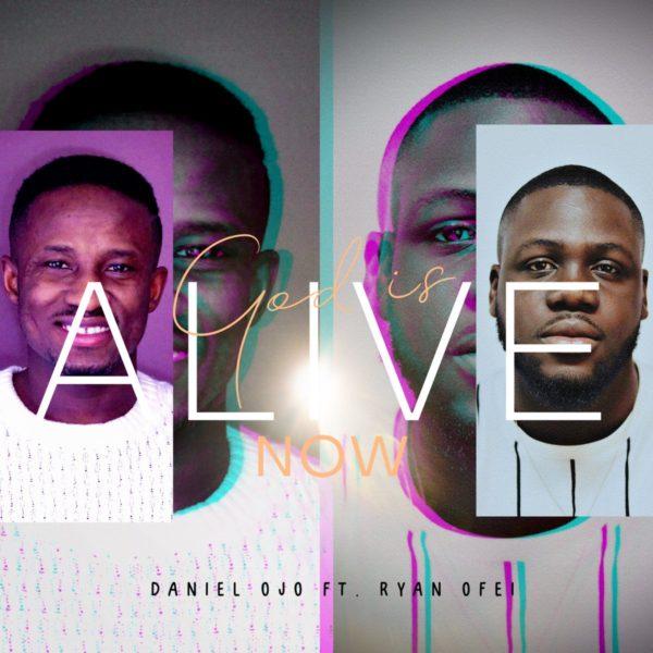 God is Alive – Daniel Ojo ft. Ryan Ofei