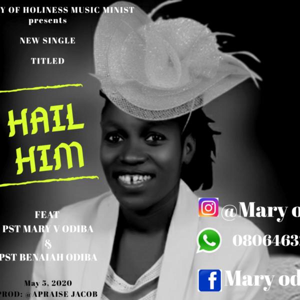 Hail Him – Mary Odiba