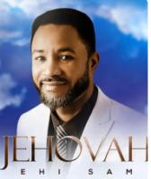 Jehovah – Ehi Sam