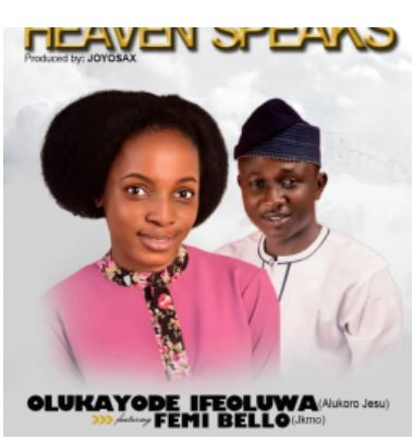 Heaven Speaks – Ifeoluwa ft JKMo