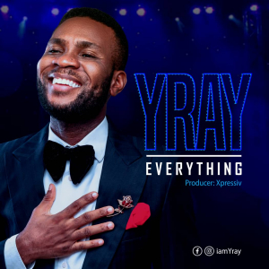 Everything – Yray