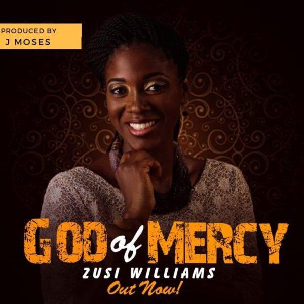 God Of Mercy – Zusi Williams