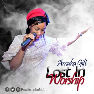 Lost in worship – Amaka Gift