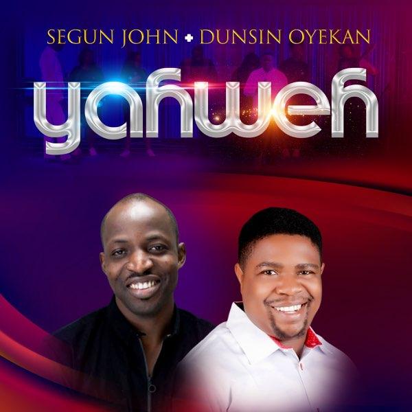 Yahweh – Segun John ft Dunsin Oyekan