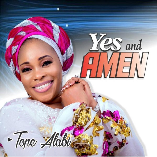 Yes and Amen – Tope Alabi