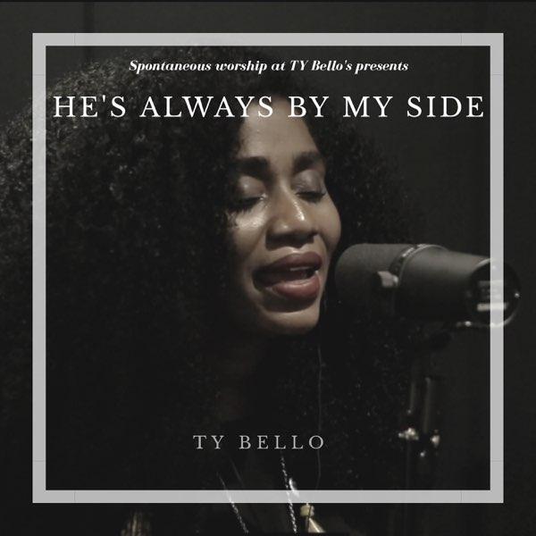 He's Always by My Side – Ty Bello