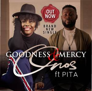 Goodness & Mercy – Onos Ariyo Ft. PITA