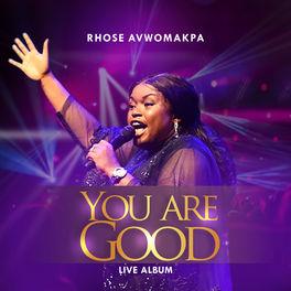 Here to give You praise – Rhose Avwomakpa