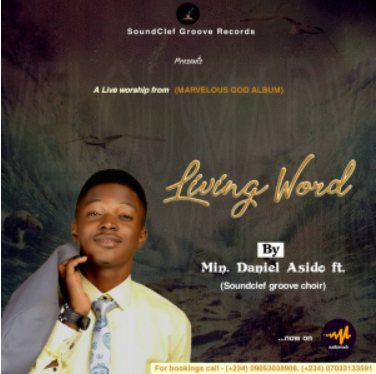 Living Word – Daniel Asido and SCG