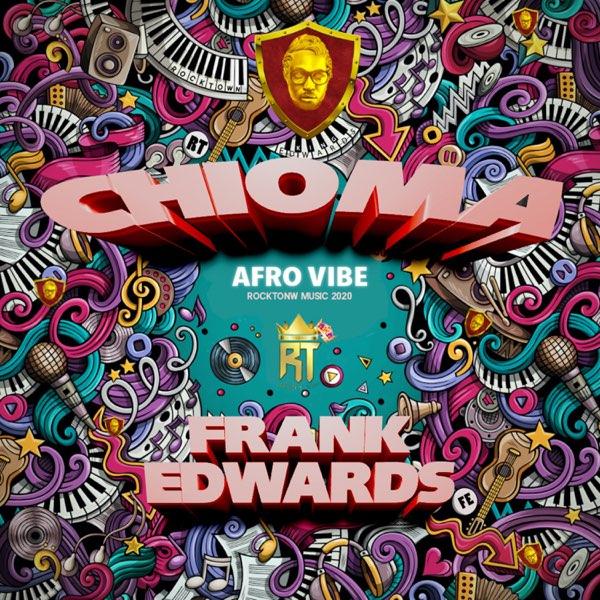 Chioma(Afro Vibe) – Frank Edwards