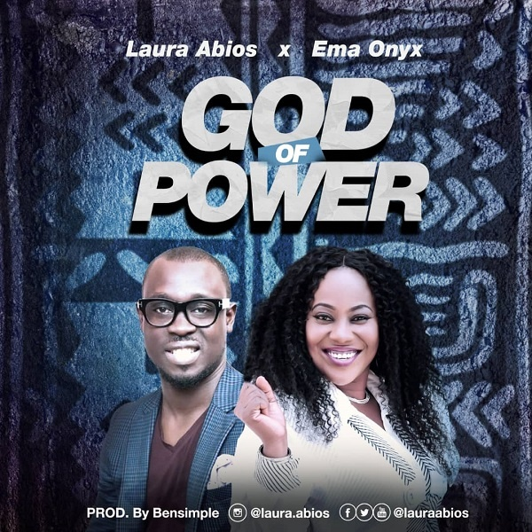 God of power – Laura Abios Ft. Ema Onyx
