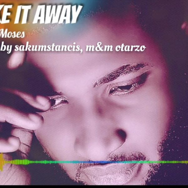 Take It Away – King Moses