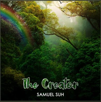 The Creator – Samuel Suh