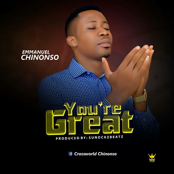 You're great – Emmanuel  Chinonso