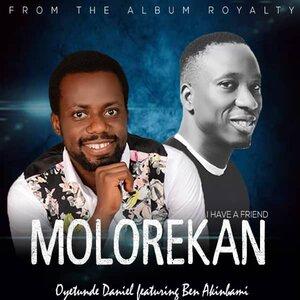 Molorekan (I have a friend) – Daniel Oyetunde Ft. Ben