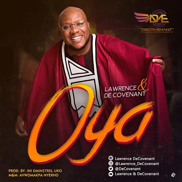 Oya – Lawrence & De Covenant
