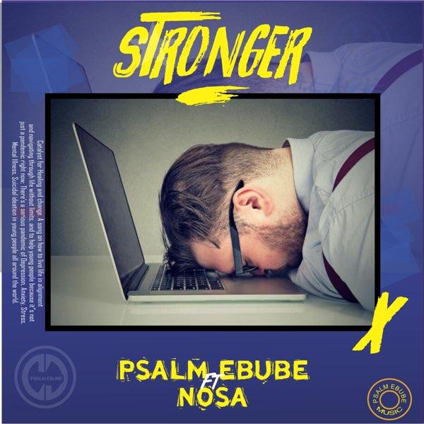 Stronger – Psalm Ebube ft. Nosa