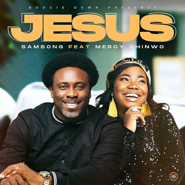Jesus – Samsong Ft. Mercy Chinwo