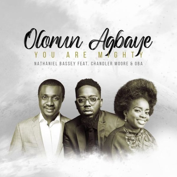 MightyGod (Olorun agbaye) – Nathaniel Bassey Ft. Chandler Moore & Oba