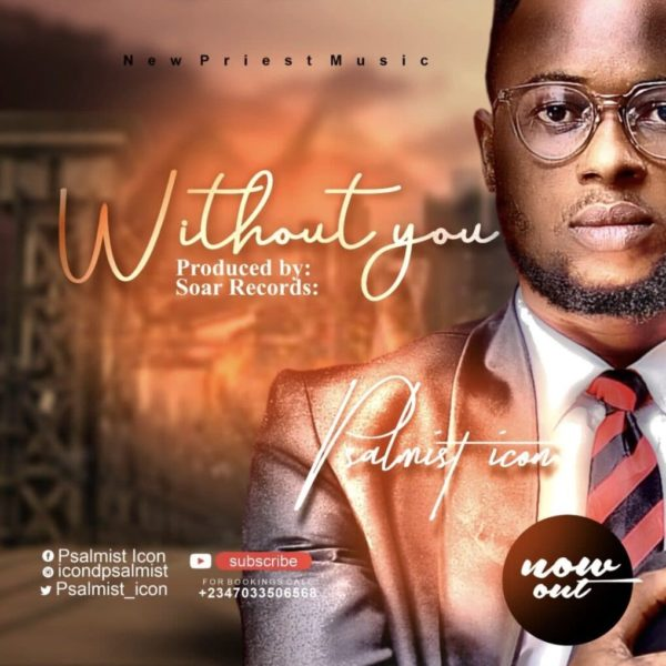 Without You – Psalmist Icon