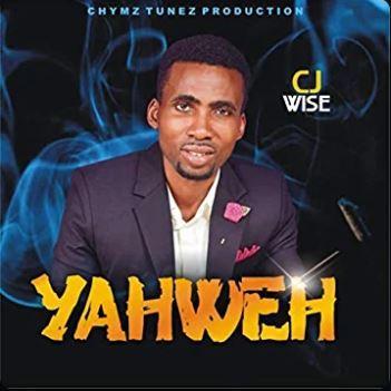 YAHWEH – CJ WISE