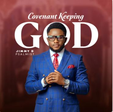 Covenant Keeping God – Jimmy D Psalmist