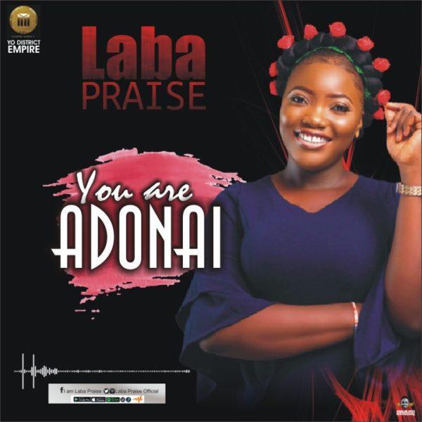 You are Adonai – Laba Praise